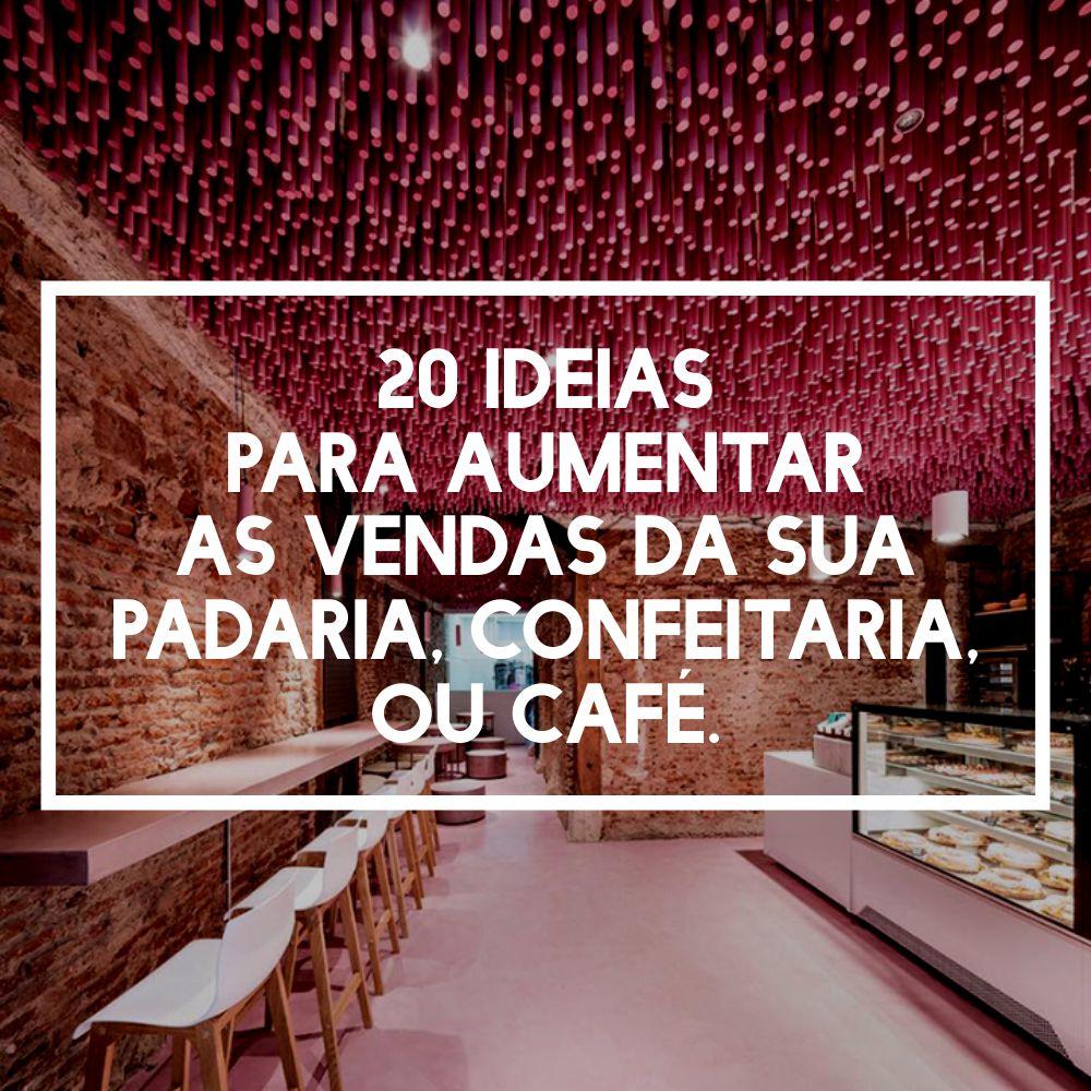 """Livro """"20 Ideias para aumentar as vendas da sua padaria, confeitaria ou café."""""""